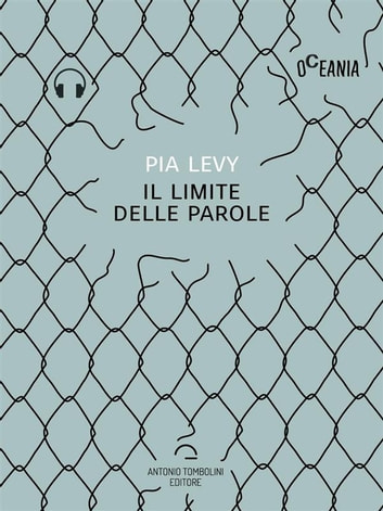 Il limite delle parole (Audio-eBook) ebook by Pia Levy