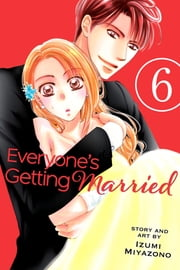 Everyone's Getting Married, Vol. 6 ebook by Izumi Miyazono