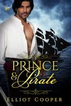 Prince & Pirate ebook by Elliot Cooper