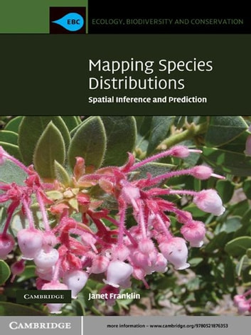 Mapping Species Distributions - Spatial Inference and Prediction ebook by Janet Franklin
