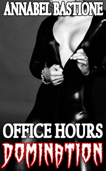 Office Hours Domination ebook by Annabel Bastione