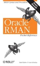 Oracle RMAN Pocket Reference ebook by Darl Kuhn,Scott Schulze
