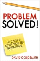 Problem Solved! ebook by David Goldsmith