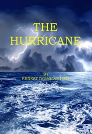 The Hurricane ebook by Ernest Douglas Hall