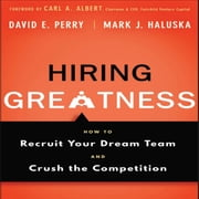 Hiring Greatness - How to Recruit Your Dream and Crush the Competition audiobook by Mark J. Haluska, David E. Perry