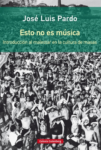 Esto no es música eBook by José Luis Pardo