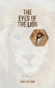The Eyes of the Lion ebook by Cindy Yee Kong