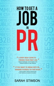How To Get A Job In PR ebook by Sarah Stimson