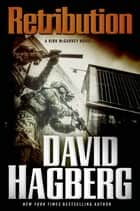 Retribution - A Kirk McGarvey Novel ebook by David Hagberg