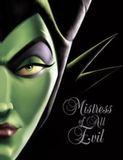 Mistress of All Evil - A Tale of the Dark Fairy ebook by Serena Valentino