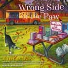 Wrong Side of the Paw audiobook by Laurie Cass
