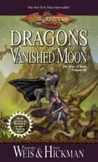 Dragons of a Vanished Moon - War of Souls Trilogy, Volume Three ebook by Margaret Weis, Tracy Hickman