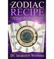The Zodiac Recipe ebook by Dr. Jacquelyn Wiersma