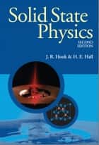 Solid State Physics ebook by J. R. Hook,H. E. Hall