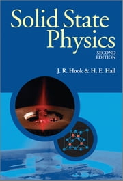 Solid State Physics ebook by J. R. Hook, H. E. Hall