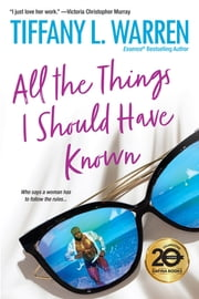 All the Things I Should Have Known eBook by Tiffany L. Warren