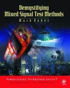 Demystifying Mixed Signal Test Methods ebook by Mark Baker
