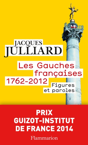 Les Gauches françaises (1762-2012). Figures et paroles ebook by Jacques Julliard,Grégoire Franconie