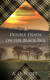 A Double Death on the Black Isle - A Novel ebook by A. D. Scott