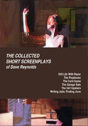 The Collected Short Screenplays of Dave Reynolds ebook by Dave Reynolds