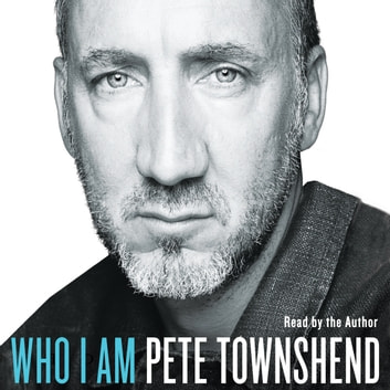 Who I Am audiobook by Pete Townshend