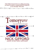 Tomorrow ebook by Nick Gifford