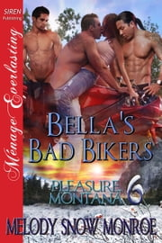 Bella's Bad Bikers ebook by Melody Snow Monroe