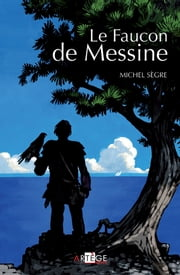 Le Faucon de Messine ebook by Michel Sègre