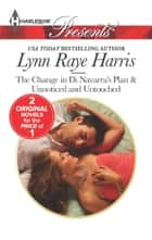 The Change in Di Navarra's Plan - A Secret Baby Romance ebook by Lynn Raye Harris