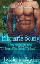 Billionaire's Bounty - The Montgomery Billionaire Bad Boys ebook by Jessica Kelly