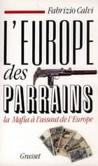 L'Europe des parrains ebook by Fabrizio Calvi