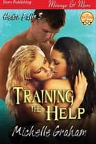 Training the Help ebook by Michelle Graham