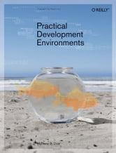 Practical Development Environments ebook by Matthew B. Doar