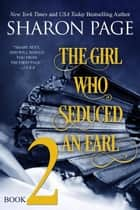 The Girl Who Seduced an Earl - Book 2 - The Girl Who Seduced an Earl, #2 ebook by Sharon Page