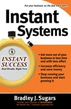Instant Systems ebook by Bradley Sugars,Brad Sugars