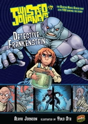 #17 Detective Frankenstein ebook by Alaya  Johnson,Yuko Geneviev Ota