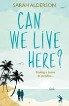 Can We Live Here? ebook by Sarah Alderson