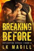 Breaking Before ebook by LK Magill