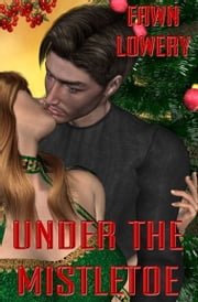 Under the Mistletoe ebook by Fawn Lowery