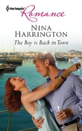 The Boy is Back in Town ebook by Nina Harrington