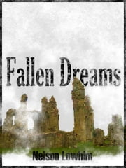 Fallen Dreams ebook by Nelson Lowhim
