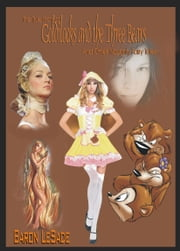 Goldilocks and the Three Bears and Other Tales... ebook by Baron LeSade