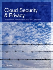 Cloud Security and Privacy - An Enterprise Perspective on Risks and Compliance ebook by Tim Mather, Subra Kumaraswamy, Shahed Latif