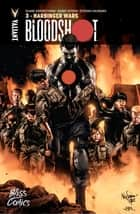 Bloodshot - Tome 3 - Harbinger Wars ebook by Duane Swierczynski, Barry Kitson