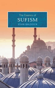The Essence of Sufism ebook by John Baldock