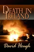 Death in Ireland ebook by David Hough