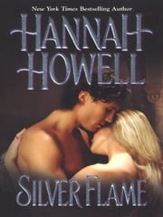 Silver Flame ebook by Howell, Hannah