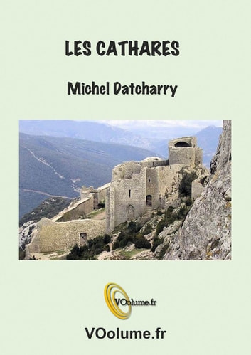 Les Cathares ebook by Michel Datcharry