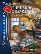 The Daddy Dilemma ebook by Karen Rose Smith