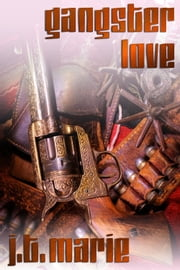Gangster Love ebook by J.T. Marie